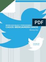 Redes Sociales y Periodismo. Casos Iberoamericanos (2014.05)