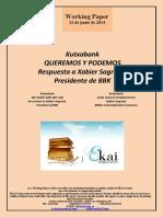 Kutxabank. QUEREMOS Y PODEMOS. Respuesta a Xabier Sagredo Presidente de BBK