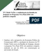 Slides História Da _TV Cidade Verde e a Midiatização Da Batalha
