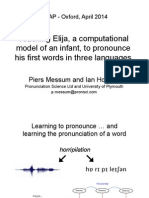 Teaching Elija, a computational model of an infant, to pronounce first words in three languages