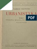 Tołwiński Tadeusz - Urbanistyka. Tom I