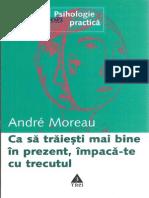 Andre Moreau  - Ca să trăiești mai bine Impacă-te cu trecutul