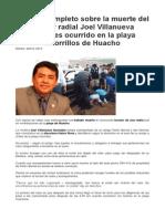 Informe Completo Sobre La Muerte Del Locutor Radial Joel Villanueva Gonzales Ocurrido en La Playa Chorrillos de Huacho