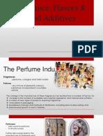 Fragrance, Flavors & Additives