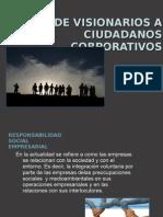 De Visionarios a Ciudadanos Corporativos