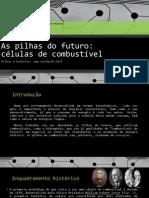 As pilhas do futuro ~ Células de combustível