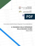 Osservatorio Epidemiologico Regionale Tossicodipendenze - IL FENOMENO DELLE DIPENDENZE NELLA REGIONE LIGURIA - Anno 2010
