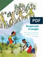 Recuperando el Manglar. Manual para el desarrollo de actividades de recuperación de manglar.
