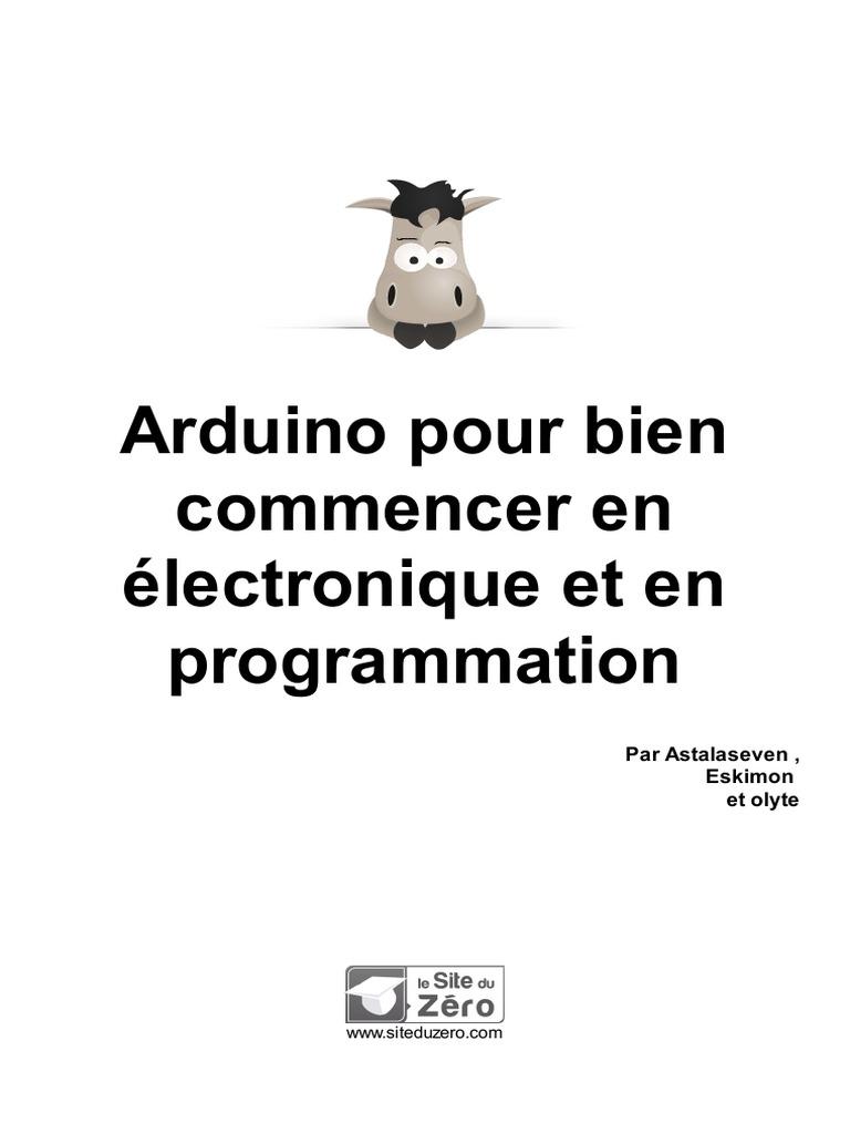 Arduino Pour Bien Commencer en Electronique Et en