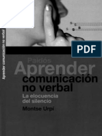 166953339 APRENDER COMUNICACION NO VERBAL La Elocuencia Del Silencio Montse Urpi 2010 Ocr