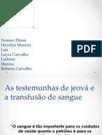 As Testemunhas de Jeová e a Transfusão de(1)