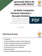 Aula 11 - PBC - Tipos de Dados Compostos - Variaveis Indexadas s e Alocacao Dinamica