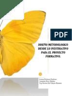 Diseño Metodologico Desde Lo Investigativo Para El Proyecto Formativo.