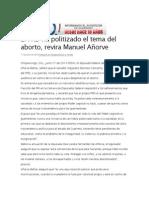 17-06-2014 AIRZA - El PRD ha politizado el tema del aborto, revira Manuel Añorve.