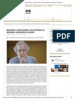 Noam Chomsky - El Trabajo Académico, El Asalto Neoliberal a Las Universidades y Cómo Debería Ser La Educación