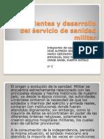 Antecedentes y Desarrollo Del Servicio de Sanidad Militar