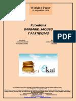 Kutxabank. BARBARIE, SAQUEO Y PARTIDISMO.