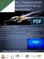obtencin transportacin y aprovechamiento de la electricidad carlos 2e