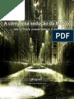 A Complexa Sedução Da Matrix - Augusto