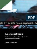 Jose Luis Brea La Era Postmedia Accion Comunicativa Practicas Post Artisticas y Dispositivos Neomediales