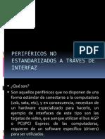 Periféricos No Estandarizados a Través de Interfaz