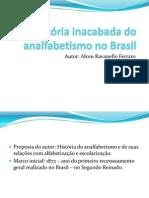 História Inacabada Do Analfabetismo No Brasil