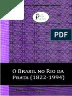 Francisco Doratioto - O Brasil No Rio Da Prata (1822-1994)