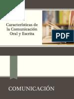 Caracteristicas de La Comunicacion Oral y Escrita