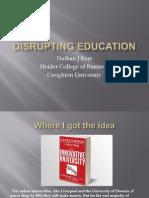 Disrupting Education (Disruptive Innovation)
