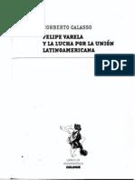 GALASSO, Norberto - Felipe Varela y La Lucha Por La Unón Latinoamericana