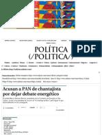 18-06-14 Acusan a PAN de chantajista por dejar debate energético - Grupo Milenio.