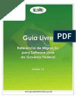 Guia Livre - Referência de Migração Para Software Livre Do Governo Federal - V1.0