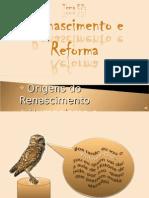 RENASCIMENTO E REFORMA - Origens e Criação Literária