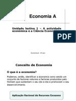 Unidade Lectiva 1 – a Actividade Económica e a Ciência Económica (Joao Ferreira's Conflicted Copy 2011-06-26)