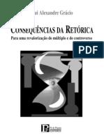 GRÁCIO, Rui Alexandre. Consequências Da Retórica. Para a Revalorização Do Múltiplo e Do Controverso