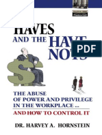 Harvey a. Hornstein the Haves and the Have Nots the Abuse of Power and Privilege in the Workplace-- And How to Control It 2003