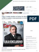 Lula_ a Mídia Lambia as Botas Da Ditadura, Deu Apoio a FHC e Contra o Meu Governo e o de Dilma - Viomundo - O Que Você Não Vê Na Mídia