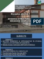 Prezentare Electiva 1 Ing.vlad Marius DINAMICA STRUCTURILOR MECANICE COMPLEXE