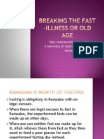 Breaking the Fast -Illness or Old Age