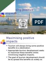 Maximising Positive Impacts