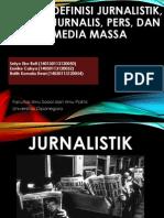 Definisi Jurnalistik, Jurnalis, Pers, Dan