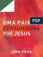 Uma Paixão Consumidora por Jesus - John Piper