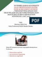 KESAN KAEDAH PEMBELAJARAN KOOPERATIF MODEL PARALLEL PRESENTATION SYSTEM-STUDENTS TEAM ACHIEVEMENT DIVISION (PPS-STAD) TERHADAP PENCAPAIAN DAN SIKAP PELAJAR DALAM TOPIK PENGKELASAN AKAUN BAGI KURSUS PERAKAUNAN KEWANGAN 1 (ACC 1013).