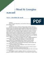 Richelle Mead Georgina Kincaid-V6 Dezvaluiri de Sucub 1.0 10
