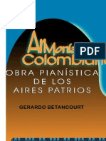 ARMONIA COLOMBIANA. OBRA PIANISTICA DE LOS AIRES PATRIOS. II Parte. Gerardo Betancourt.