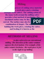 Milling is the Process of Cutting Away Material by Feeding