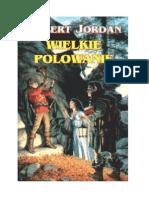 Jordan Robert - Koło Czasu Tom 2.1 - Wielkie Polowanie.pdf