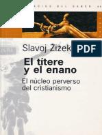 Slavoj Zizek - El Títere y El Enano - El Núcleo Perverso Del Cristianismo