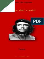 Ernesto Che Guevara - Lettere Diari e Scritti .