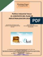Política Industrial Vasca. EL CONTEXTO DEL PLAN DE INDUSTRIALIZACIÓN 2014 2016